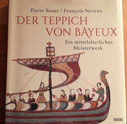 Außenumschlag von Pierre Bouet, François Neveux: Der Teppich von Bayeux. Ein mittelalterliches Meisterwerk