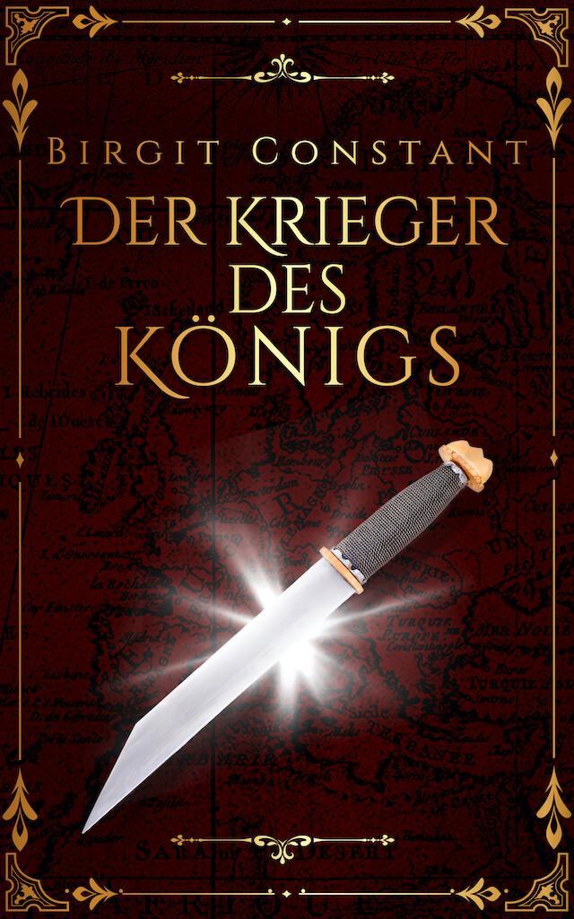 Buchcover von Birgit Constant: Der Krieger des Königs; Design von Sandra Buhr @covermanufaktur.de